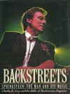 Backstreets: Springsteen, the Man and His Music - Charles R. Cross