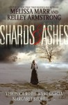 Shards and Ashes - Kami Garcia, Melissa Marr, Veronica Roth, Kelley Armstrong