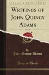 Writings, Vol. 4 (Classic Reprint) - John Quincy Adams
