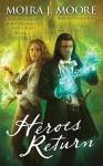 Heroes Return (Hero Series, #5) - Moira J. Moore