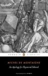 An Apology for Raymond Sebond - Michel de Montaigne, M.A. Screech