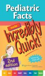 Pediatric Facts Made Incredibly Quick! - Lippincott Williams & Wilkins