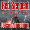 Red Serpent: The Elemental King - Delson Armstrong, Kyle McCarley, Laura Stahl