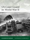 US Coast Guard in World War II (Elite) - Alejandro Quesada, Stephen Walsh