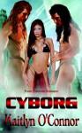 Cyborg - Kaitlyn O'Connor