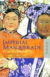 Imperial Masquerade: The Legend of Princess Der Ling - Grant Hayter-Menzies, Pamela Kyle Crossley