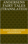 Andersens Fairy Tales (Translated) - Hans Christian Andersen, A.P. Notche