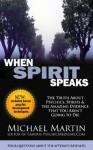 When Spirit Speaks - Michael Martin