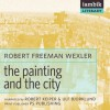 The Painting and the City - Robert Freeman Wexler, Robert Keiper, Ulf Bjorklund