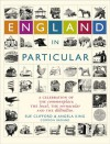 England in Particular: A Celebration of the Commonplace, the Local, the Vernacular and the Distinctive - Sue Clifford, Angela King