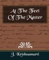 At the Feet of the Master (new edition) - Jiddu Krishnamurti