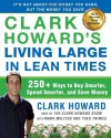 Clark Howard's Living Large in Lean Times: 250+ Ways to Buy Smarter, Spend Smarter, and Save Money - Clark Howard, Mark Meltzer, Theo Thimou