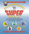 Jerry Baker's Supermarket Super Products!: 2,568 Super Solutions, Terrific Tips & Remarkable Recipes for Great Health, a Happy Home, and a Beautiful Garden - Jerry Baker
