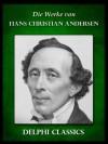 Werke von Hans Christian Andersen (Illustrierte) (German Edition) - Hans Christian Andersen