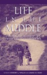 Life in the Middle: Psychological and Social Development in Middle Age - Sherry L. Willis