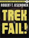 Trek Fail! - Robert T. Jeschonek