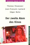 Der zweite Atem des Kinos (Reden über Film, 3) - Thomas Elsaesser, Jean-François Lyotard, Edgar Reitz, Andreas Rost