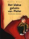 Het kleine geheim van Pieter - Bettie Elias, Anne Westerduin