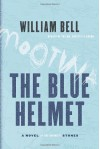 The Blue Helmet - William Bell