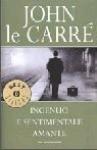 Ingenuo e sentimentale amante - John le Carré