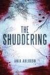 The Shuddering - Ania Ahlborn