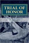 Trial of Honor: A Novel of a Court-Martial - David Norton Stone