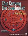 Chip Carving the Southwest - Pam Gresham, Douglas Congdon-Martin