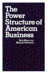 The Power Structure of American Business - Beth A. Mintz, Michael Schwartz