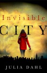 Invisible City - Julia Dahl, Andi Arndt
