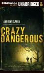Crazy Dangerous - Andrew Klavan