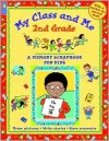 My Class and Me 2nd Grade: A Memory Scrapbook for Kids - Mary Leatherdale, Scot Ritchie