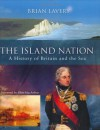 Island Nation: A History of Britain and the Sea - Brian Lavery