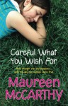 Careful What You Wish For - Maureen McCarthy
