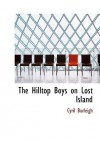 The Hilltop Boys on Lost Island - Cyril Burleigh