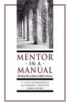Mentor In A Manual: Climbing The Academic Ladder To Tenure - Clay Schoenfeld, Robert Magnan
