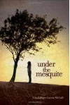 Under the Mesquite - Guadalupe Garcia McCall