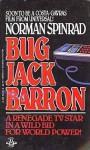 Bug Jack Barron - Norman Spinrad