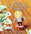 Mom, the School Flooded - Ken Rivard, Jacques Laplante, Joe Weissmann