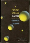 A Planet Called Earth - George Gamow