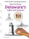 Delaware's Sights and Symbols - Jennifer Quasha