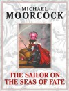 The Sailor on the Seas of Fate (Elric Saga #2) - Michael Moorcock, Fred Godsmark, Jeff West