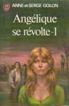 Angelique se revolte-1 - Anne Golon