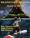Brainstorm Islands: Invent to Survive - Rob Yonover, Bill Schorr, Ellie Crowe