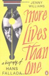 More Lives Than One: A Biography of Hans Fallada. Jenny Williams - Jenny Williams