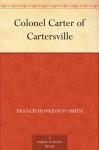 Colonel Carter of Cartersville - Francis Hopkinson Smith