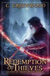 Redemption of Thieves: Legends of Dimmingwood, Book 4 - C. Greenwood