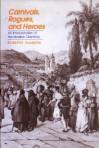 Carnivals, Rogues, And Heroes. An Interpretation Of The Brazilian Dilemma - Roberto DaMatta, John Drury