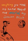 Everthing You Need To Know About The World By Simon Eliot - Lloyd Jones
