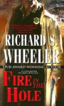 Fire In The Hole - Richard S. Wheeler