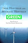 Green: Your Place in the New Energy Revolution - Jane Hoffman, Michael Hoffman, Michael J. Hoffman